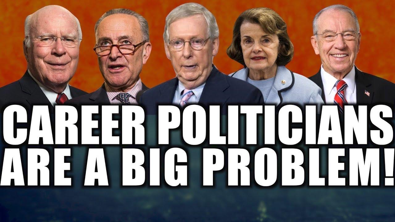 Career Politicians Are A BIG Problem!
