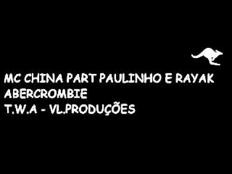 ' MC CHINA PART PAULINHO E RAYAK - ABERCROMBIE (BONDE DO ALCE)