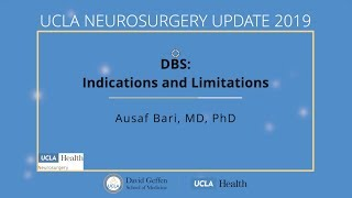 Deep Brain Stimulation (DBS) Indications & Limitations - Ausaf Bari, MD, PhD | UCLA Neurosurgery