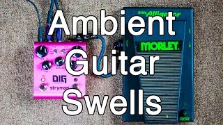 How to Play Ambient Guitar #1 - Ambient Guitar Swell Basics (Ambient Swells)