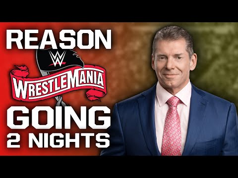 Real Reason WWE WrestleMania 36 Going Two Nights Over Multiple Locations