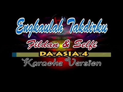 engkaulah-takdirku-fildan-selfi-daa-4-karaoke-version-indosiar