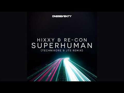 Hixxy & Re-Con – Superhuman (Technikore & JTS Remix)