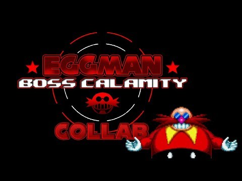 Eggman Boss Calamity Collab