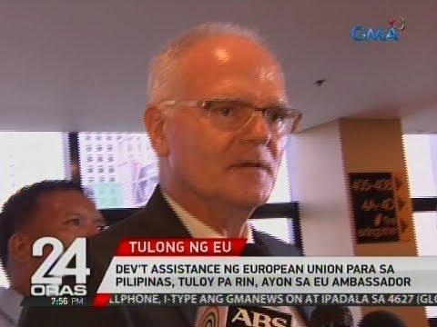 24 Oras: Dev't assistance ng European Union para sa Pilipinas, tuloy pa rin, ayon sa EU Ambassador