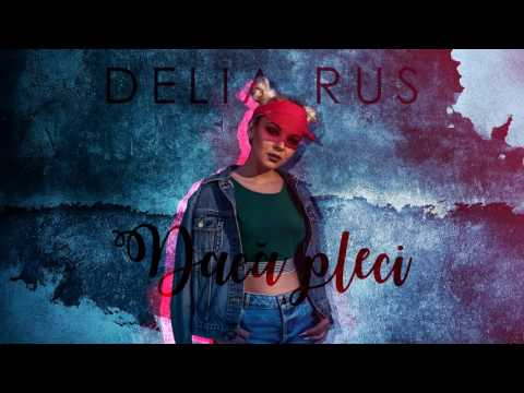 Delia Rus -Daca pleci (official Audio)