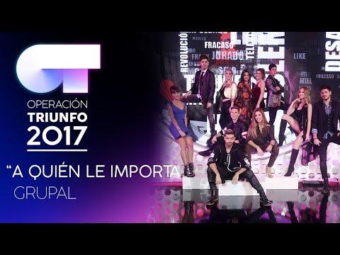 A QUIÉN LE IMPORTA - Grupal | Gala 7 | OT 2017