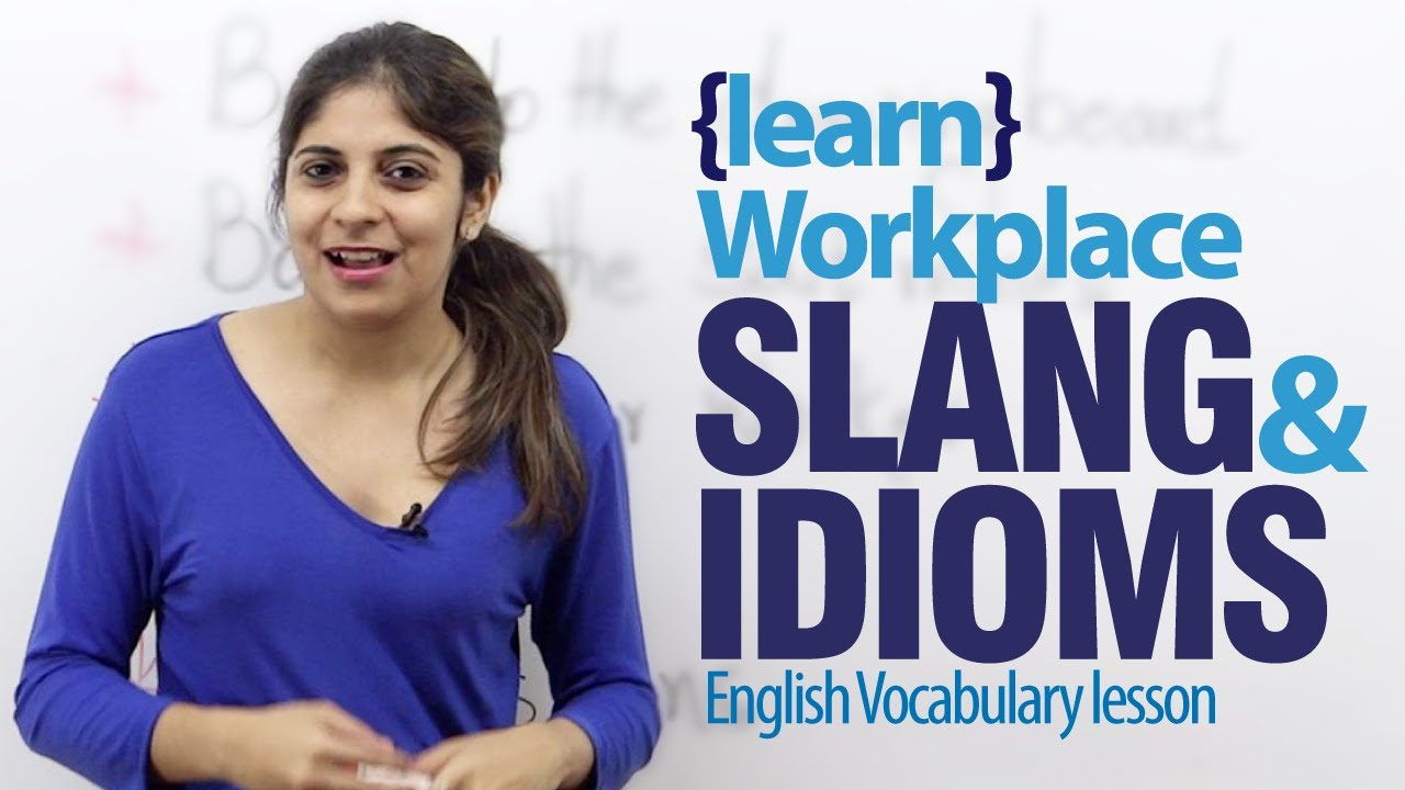 Workplace idioms & slang words - Advance English lesson - YouTube