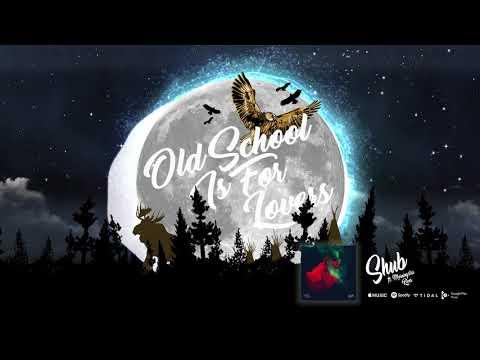 DJ Shub - Old School is for Lovers ft. Morningstar River (audio)