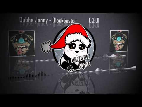[Dubstep] - Dubba Jonny - Blockbuster