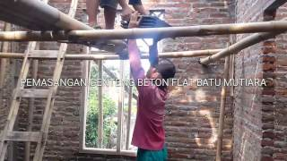 PROSES PEMASANGAN GENTENG BETON FLAT BATU