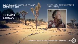 Richard Tarnas on Synchronicity: Its History Before and After Carl Jung