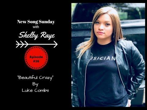 """Luke Comb's """"Beautiful Crazy"""" by Shelby Raye"""
