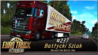"Euro Truck Simulator 2 - #237 ""Bałtycki Szlak"""