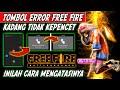 - CARA AMPUH MENGATASI TOMBOL FREE FIRE ERROR GAK KEPENCET - TUTORIAL MEMPERBAIKI LAYAR HP