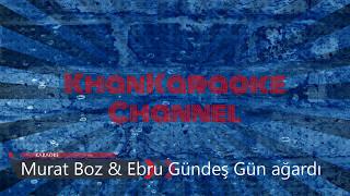 Murat Boz  Ebru Gündeş Gün ağardı Karaoke