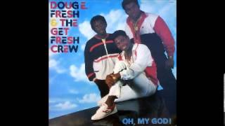 Doug E Fresh and The Get Fresh Crew - Oh, My God! - From Vinyl - 1986 Thumbnail