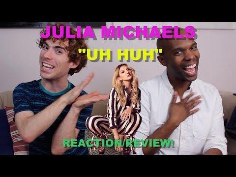 Julia Michaels - Uh Huh - Reaction/Review