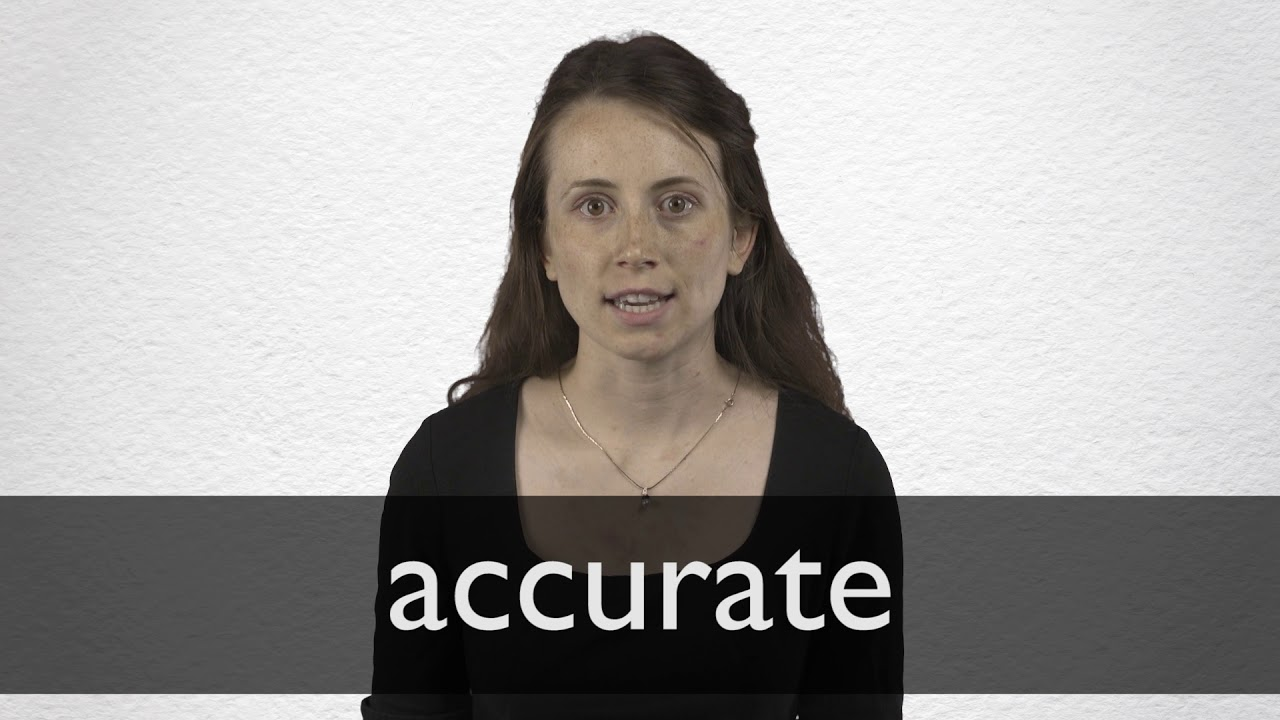 How to pronounce ACCURATE in British English