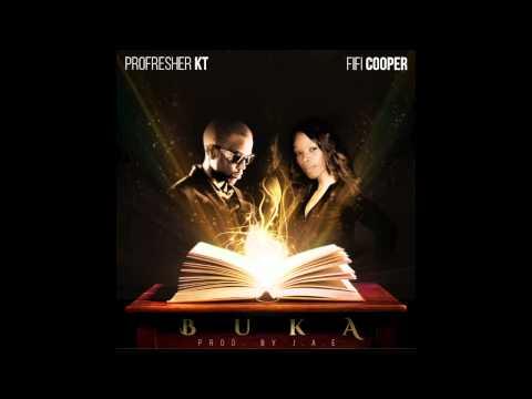 Profresher KT Feat .Fifi Cooper BUKA