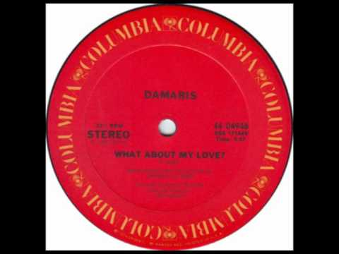 Damaris - What About My Love?