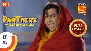 Partners Trouble Ho Gayi Double -  Ep 95 -  Full Episode -  9th April, 2018