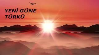 Yeni Güne Türkü // Umut Şiiri