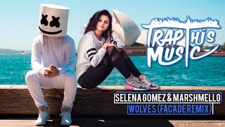 Selena Gomez & Marshmello - Wolves (Facade Remix)