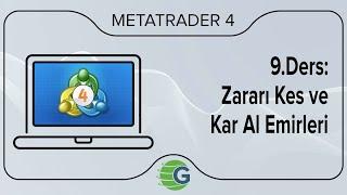 GCM MetaTrader 4 - 9.Ders: Zararı Kes ve Kar Al Emirleri