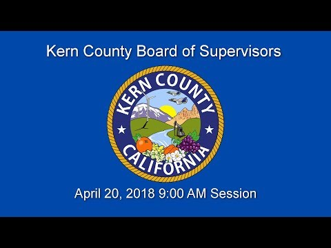 Kern County Board of Supervisors 9 a.m. meeting for Tuesday, April 10, 2018