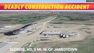 1 Man Killed And Another Injured In Construction Accident At Eldridge, ND