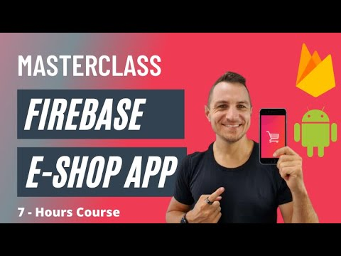 Android Google Firebase Firestore 7 Hours Course - Build a Shop App using Kotlin
