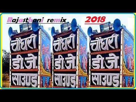 new rajasthani remix dj song 2018