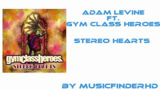 Adam Lavine ft. Gym Class Heroes -- Stereo Hearts (HQ/HD)