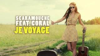 Scaramouche feat. Coral - Je Voyage (Radio Edit)