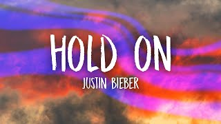Justin Bieber - Hold On (Lyrics)