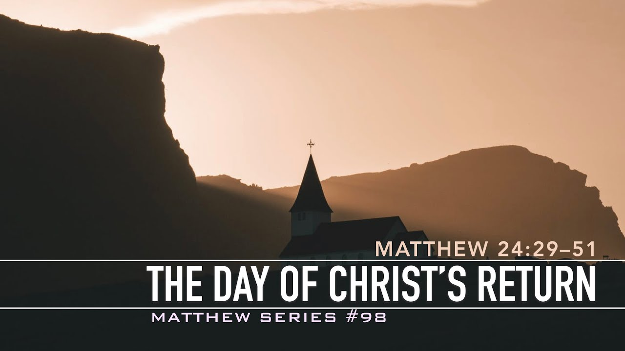 THE DAY OF CHRIST'S RETURN - 1.26.20 MESSAGE