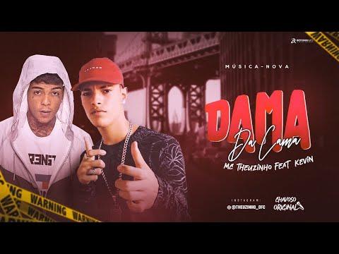 MC THEUZINHO Feat  MC KEVIN - DAMA DA CAMA - REMIX BREGA FUNK