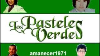 """""""Los Pasteles Verdes"""" (Los Originales) - Mix de Exitos 1"""