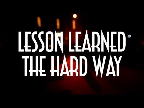 learnt the hard way