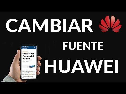 Cambiar la Fuente del Huawei