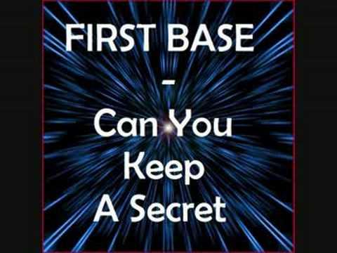 First Base - Can You Keep A Secret