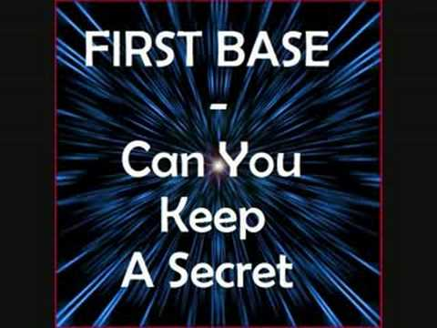 First Base - Can You Keep A Secret