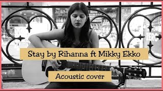 Rihanna- Stay ft. Mikky Ekko | Acoustic cover | Jaade