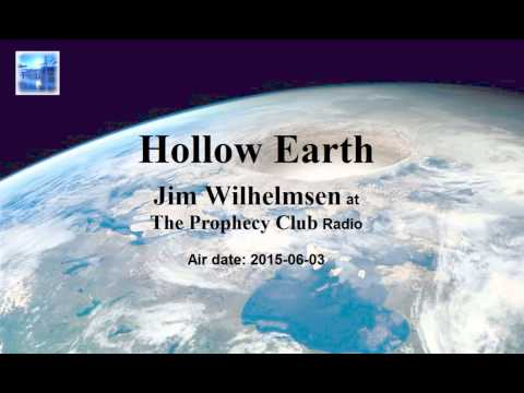 Hollow Earth - Jim Wilhelmsen at The Prophecy Club Radio