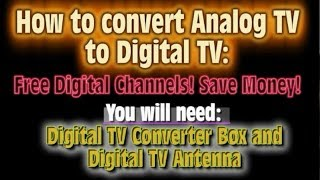 How to get free digital TV HD channels on your analog signal TV. Save thousands in 10 years!