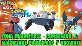 Guía pokémon Sol y Luna : Zona magnética - Conseguir a Magnezone, Probopass y Vikavolt