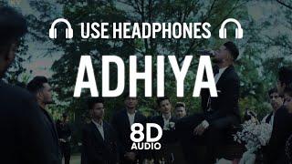 Adhiya (8D AUDIO)   Karan Aujla   yeahProof   Street Gang Music  Latest Punjabi Songs