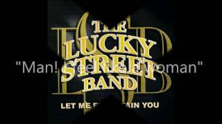The Lucky Street Band - Man I feel like a woman