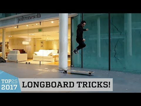 Awesome Longboard Tricks | Top 25 of 2017